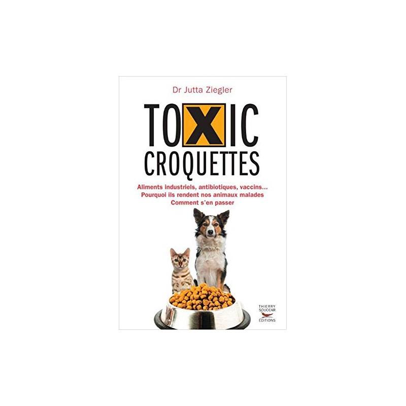 toxic croquettes livre sur les croquettes et les alternatives aux croquettes
