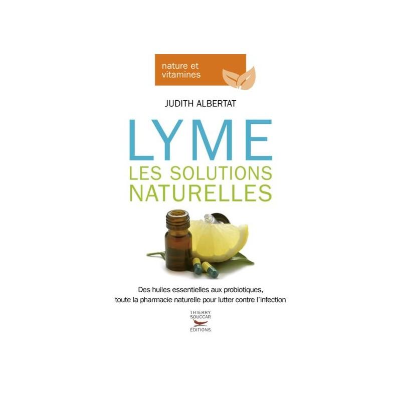 Lyme les solutions naturelles, livre sur la maladie de lyme et la piroplasmose et les alternatives naturelles